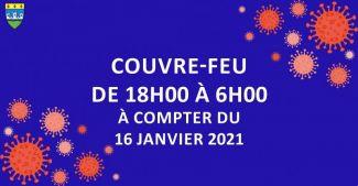 [ COVID-19 : COUVRE-FEU DE 18H00 À 6H00 PARTIR DU 16/01/2021 ]